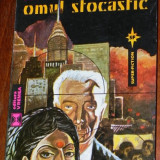 ROBERT SILVERBERG - OMUL STOCASTIC. SCIENCE FICTION