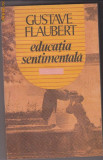 EDUCATIA SENTIMENTALA, GUSTAVE FLAUBERT, Alta editura
