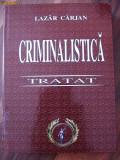 Tratat de Criminalistica -  Lazar Carjan -  Editura Pinguin Book,  2005, 828 p., Alta editura