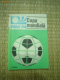Cupa mondiala wm 74 goga CM fotbal germania 1974 fan sport hobby editura stadion, Alta editura