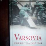 Varsovia / Insurectia din 1944 - Norman Davies - Istorie