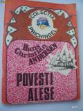 POVESTI ALESE - HANS  CHRISTIAN ANDERSEN  , COLECTIA PRICHINDEL