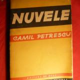 Camil Petrescu - Nuvele -Prima Ed. 1956 - Nuvela