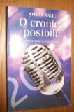 Cumpara ieftin O CRONICA POSIBILA - Stefan Naciu - (autograf) - Editura Intergraf, 2005, 293p.
