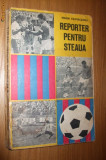 """REPORTER  PENTRU """"STEAUA"""" - Marin Ciuperceanu - Editura  Militara, 1978, 279 p."""