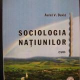 Sociologia natiunilor - Aurel V. David