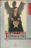 Albert J. Bernstein - Vampirii energetici - 2006