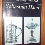 VIORICA GUY  MARICA  -- SEBASTIAN  HANN  [  text in limba germana,  1998, 255p. cu imagini in text  ]
