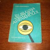 Paul Stefanescu - In slujba vietii si a adevarului, vol. 1 - Carte Cultura generala