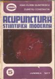 (C1027) ACUPUNCTURA STIINTIFICA MODERNA DE IOAN FLORIN DUMITRESCU SI DUMITRU CONSTANTIN, EDITURA JUNIMEA, 1977, COPERTI CARTONATE