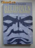 Romain Rolland-3 carti -Beethoven-Marile epoci creatoare;Ultimele cvartete.Finita comoedia;Iubirile lui Beethoven (B525), Alta editura