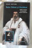 Neagu Djuvara Intre Orient si Occident Tarile romane la inceputul epocii moderne (1800-48) ed. Humanitas 1995 Prima ed. rom. Cartonata cu supracoperta