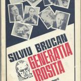 Silviu Brucan / GENERATIA IROSITA - memorii - Istorie