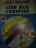 Tudor Negoita - Cand zeii conspira / Cind zeii conspira