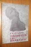 TINERETEA LUI BRANCUSI - V. G. Paleolog - 1967, 229 p.+ 61 ilustrati, Alta editura