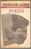 (C1088) POEZII DE NICOLAE LABIS, EDITURA CARTEA ROMANEASCA, BUCURESTI, 1984, CU O PRECUVANTARE DE G. CALINESCU, INSEMNARE FINALA DE GHEORGHE TOMOZEI