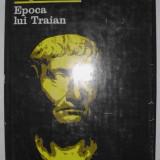 Epoca lui Traian - Eugen Cizek - Istorie