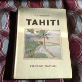 Tahiti - P. I. Nordmann - 1939 - Ed. Fernand Nathan - 150 foto - Carte veche