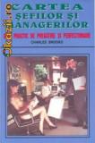 Charles Brooks - Cartea sefilor si managerilor. Curs practic de pregatire si perfectionare