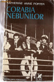 CORABIA NEBUNILOR - KATHERINE ANNE PORTER 1975 663 pag., Alta editura