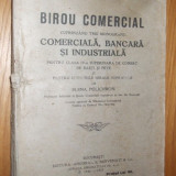 BIROU COMERCIAL cuprinzand trei monografii: COMERCIALA, BANCARA SI INDUSTRIALA  -- E. Polichron  -  [ editat 1927 ,  350  p.  ]