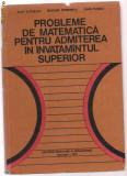 6A(58) Ilie iliescu - Probleme de matematica pentru admiterea in invatamantul superior, Alta editura