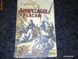 Jules Verne -Arhipeleagul in flacari - ed Tineretului 1967 - colectia Cutezatorii