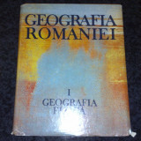 Geografia Romaniei 1 - Geografia Fizica - 1983 - Carte Geografie