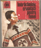(C1164) IMBRACAMINTE CROSETATA PENTRU FEMEI DE SERAFIM VENERA SI KEHAIA CIRESICA, EDITURA CERES, BUCURESTI, 1973