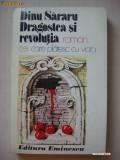 DINU SARARU - DRAGOSTEA SI REVOLUTIA { cu autograful si dedicatia autorului }