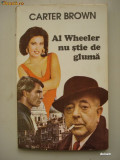Al  Wheeler  nu  stie  de  gluma - Carter  Brown, 1993