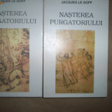 Nasterea purgatoriului (2 volume)-Jacques le Goff - Filosofie