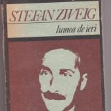 LUMEA DE IERI, STEFAN ZWEIG, Alta editura, 1988