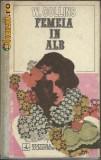Wilkie Collins-Femeia in alb (roman mister-detectiv-thriller-Anglia-secolul XIX)-(B1036), Alta editura