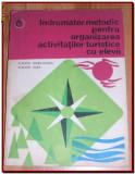 Indrumator metodic pentru organizarea activitatilor turistice cu elevii,  tabere