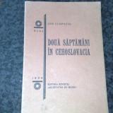 Ion Clopotel - Doua saptamani in Cehoslovacia - 1926 - cu dedicatie si autograf - Carte veche