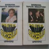 BARBARA TAYLOR BRADFORD PRETUL SUCESULUI VOL, 1, 2 - Roman, Anul publicarii: 1992
