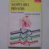 MANIPULAREA PRIN SCRIS DOMINIQUE BERTHOD ANDREE PLOT - Carte Psihologie