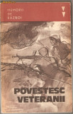 (C1159) POVESTESC VETERANII , EDITURA MILITARA, BUCURESTI, 1983