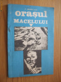ORASUL MACELULUI - Jurnalul Rebeliunii si  Crimelor Legionare -- F. Brunea-Fox, Alta editura