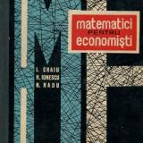 Matematici pentru economisti-vol 1-I.Craiu, H.Ionescu, N.Radu-Ed Tehnica-1966 -tiraj 2640 ex (C307) - Carte Matematica