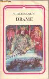 (C1233) DRAME DE V. ALECSANDRI, EDITURA MINERVA,  BUCURESTI, 1980, POSTFATA SI BIBLIOGRAFIE DE ELVIRA SOROHAN