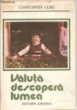 (C1214) VALUTA DESCOPERA LUMEA DE CONSTANTIN CLISU, EDITURA JUNIMEA, IASI, 1988