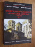 BISERICA ORTODOXA ROMANA SUB REGIMUL COMUNIST   vol. I 1945 - 1958  -- C. Paiusan si R. Ciuceanu --  [ 2001, 363 pp  ]