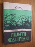 MUNTII CALIMAN -- Traian Naum si Emil Butnaru  --   [ 1989,  234 pp, cu imaginii, trasee turistice si o harta color anexa ], Alta editura