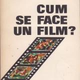 IOAN LAZAR - CUM SE FACE UN FILM - Carte Cinematografie