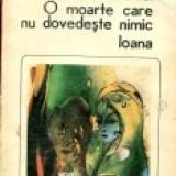 Anton Holban - Jocurile Daniei * O moarte care nu dovedeste nimic * Ioana - Roman, Anul publicarii: 1985