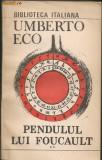 Umberto Eco - Pendulul lui Foucault - 2 volume, 1991