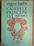 Caietele princepelui vol VII-Eugen Barbu