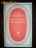 Duiliu Zamfirescu - Viata la tara * Tanase Scatiu, Alta editura, 1980